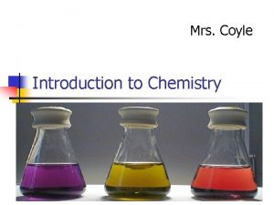 Mrs Coyle Introduction to Chemistry Part I Chemistry
