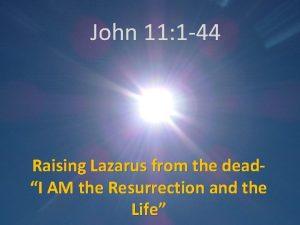 John 11 1 44 Raising Lazarus from the