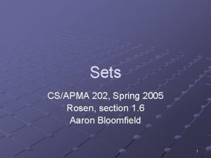 Sets CSAPMA 202 Spring 2005 Rosen section 1