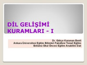 DL GELM KURAMLARI I Dr Gke Karaman Benli