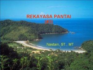 REKAYASA PANTAI 3 Nastain ST MT PEMBANGKITAN GELOMBANG