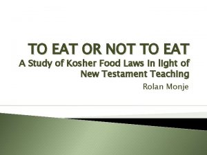 TO EAT OR NOT TO EAT A Study
