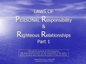 LAWS OF PERSONAL Responsibility Righteous Relationships Part 1