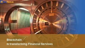 Blockchain is transforming Financial Services The Financial Services