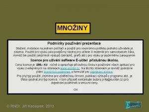 MNOINY Podmnky pouvn prezentace Staen instalace na jednom