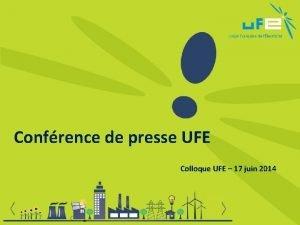 Confrence de presse UFE Colloque UFE 17 juin