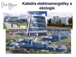 Katedra elektroenergetiky a ekologie Veejn osvtlen Veejn osvtlen