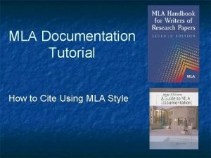 MLA Documentation Tutorial How to Cite Using MLA