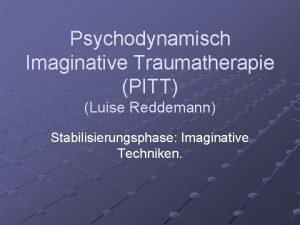 Psychodynamisch Imaginative Traumatherapie PITT Luise Reddemann Stabilisierungsphase Imaginative