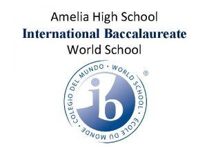 Amelia High School International Baccalaureate World School I