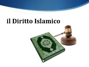 il Diritto Islamico Cos il diritto islamico Il