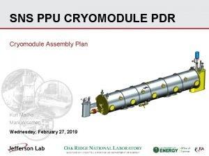 SNS PPU CRYOMODULE PDR Cryomodule Assembly Plan Kurt