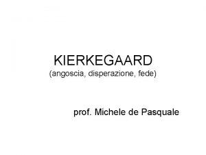 KIERKEGAARD angoscia disperazione fede prof Michele de Pasquale