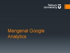 Mengenal Google Analytics Manfaat Google Analytics Siapa saja