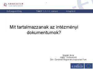 Eslyegyenlsg TMOP 3 3 1 II szakasz Integrci