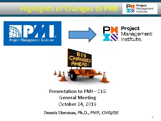 Highlights of Changes to PMI Presentation to PMI