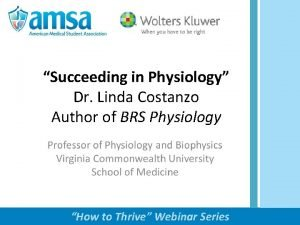 Succeeding in Physiology Dr Linda Costanzo Author of