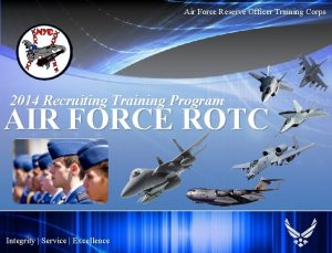 Air Force Reserve Officer Training Corps 2014 Recruiting