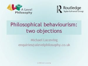 Philosophical behaviourism two objections Michael Lacewing enquiriesalevelphilosophy co