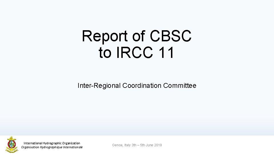 Report of CBSC to IRCC 11 InterRegional Coordination