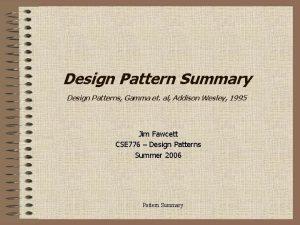 Design Pattern Summary Design Patterns Gamma et al