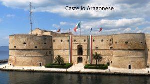 Castello Aragonese l primo nucleo del castello risale
