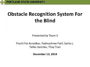 PORTLAND STATE UNIVERSITY Obstacle Recognition System For the