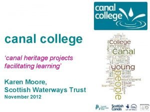 canal college canal heritage projects facilitating learning Karen