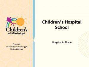 Childrens Hospital School Hospital to Home Scope of
