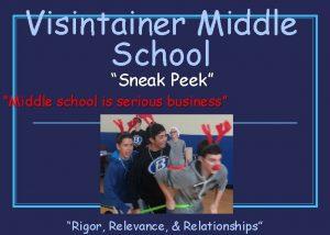 Visintainer Middle School Sneak Peek Middle school is