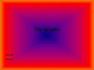 The Beatles Naredil Mentor Vsebina Uvod Zgodovina Diskografija