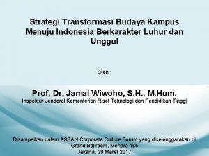 Strategi Transformasi Budaya Kampus Menuju Indonesia Berkarakter Luhur