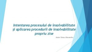Intentarea procesului de insolvabilitate i aplicarea procedurii de
