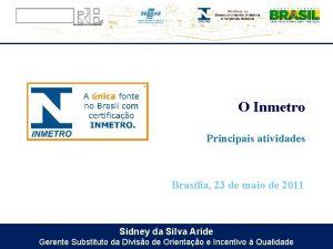 O Inmetro Principais atividades Braslia 23 de maio