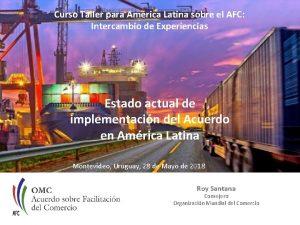 Curso Taller para Amrica Latina sobre el AFC