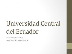 Universidad Central del Ecuador Unidad de Titulacin Nivelacin