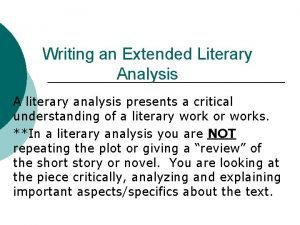 Writing an Extended Literary Analysis A literary analysis