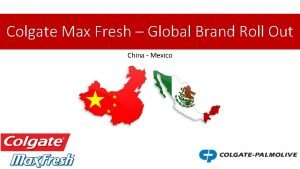 Colgate Max Fresh Global Brand Roll Out China
