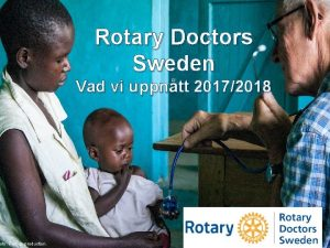 oto Remus production Rotary Doctors Sweden Vad vi