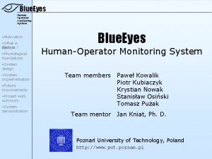 Blue Eyes Human Operator Monitoring System Motivation What