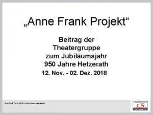 Anne Frank Projekt Beitrag der Theatergruppe zum Jubilumsjahr