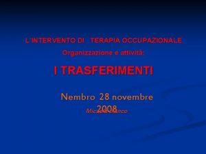 LINTERVENTO DI TERAPIA OCCUPAZIONALE Organizzazione e attivit attivit