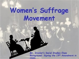 Womens Suffrage Movement Mr Sticklers Social Studies Class