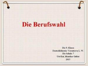 Die Berufswahl Die 9 Klasse Deutschlehrerin Vorontsova L