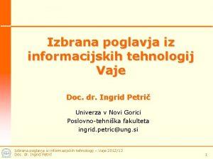 Izbrana poglavja iz informacijskih tehnologij Vaje Doc dr
