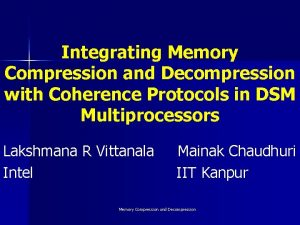 Integrating Memory Compression and Decompression with Coherence Protocols