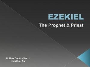 EZEKIEL The Prophet Priest St Mina Coptic Church