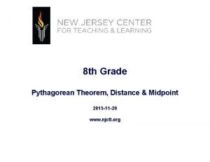 8 th Grade Pythagorean Theorem Distance Midpoint 2015