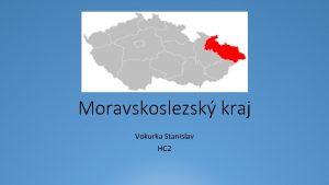 Moravskoslezsk kraj Vokurka Stanislav HC 2 Moravskoslezsk kraj