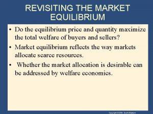 REVISITING THE MARKET EQUILIBRIUM Do the equilibrium price